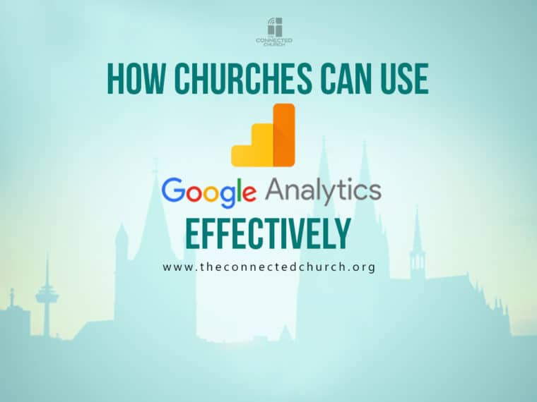 How churches can use google analytics effectively