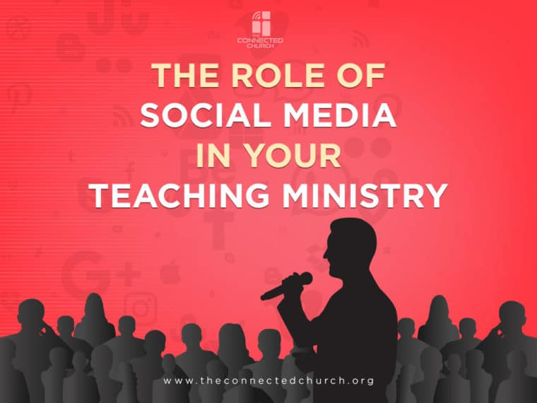 The role of social media in your teaching ministry
