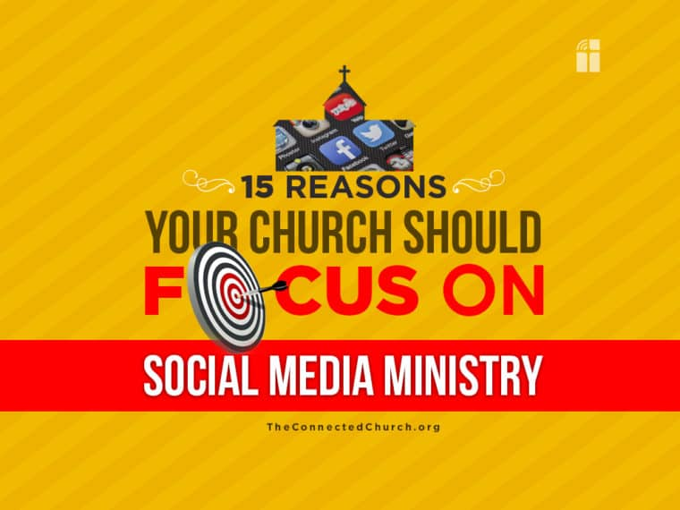 15 Reasons Your Church Should Focus on Social Media Ministry