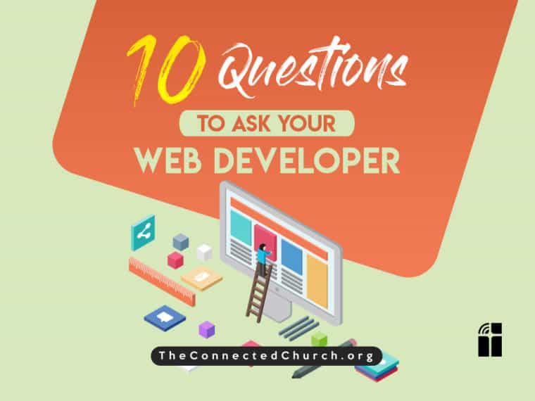 10 Essential Questions Every Church Should Ask Their Web Developer
