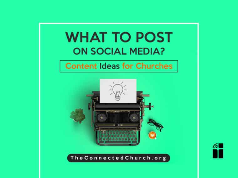 What to post on social media content ideas for churches and ministries