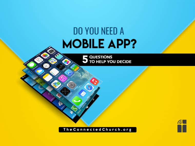 Do you need a mobile app for your church ministry
